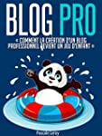 Blog Pro - Comment la cr�ation d'un b...
