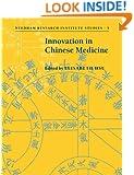 Innovation in Chinese Medicine (Needham Research Institute Studies)
