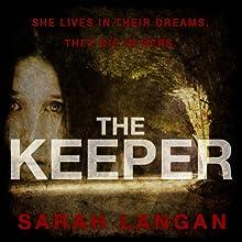The Keeper (       UNABRIDGED) by Sarah Langan Narrated by Jennifer Wiltsie