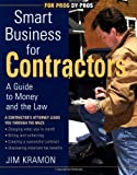 Smart Business for Contractors: A Guide to Money and the Law (For Pros By Pros) - 1561584118