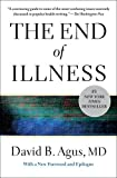 By David B. Agus M.D. The End of Illness (Reprint)