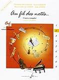 Au Fil des Notes Volume 2 - Livre du Professeur...