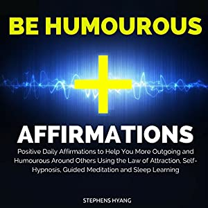 Be Humorous Affirmations Audiobook