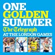 One Golden Summer: The Telegraph at the London Games (Ebook)