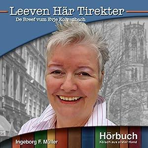Leeven Här Tirekter: De Breef vum Evja Kolvenbach (Kölsch aus erster Hand) Hörbuch