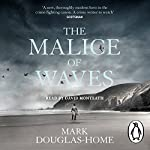 The Malice of Waves | Mark Douglas-Home