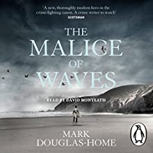 The Malice of Waves Audiobook by Mark Douglas-Home Narrated by David Monteath