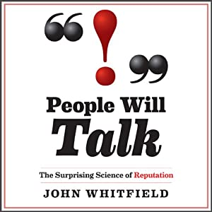 People Will Talk: The Surprising Science of Reputation | [Paul Whitfield]