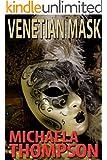 Venetian Mask: A Michaela Thompson International Thriller