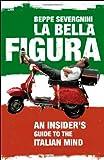 La Bella Figura (0340936037) by Beppe Severgnini