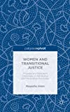 Women and Transitional Justice: Progress and Persistent Challenges in Retributive and Restorative Processes (Palgrave Pivot)