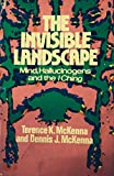 The invisible landscape: Mind, hallucinogens, and the I Ching (A Continuum book) (0816492492) by Dennis J. McKenna