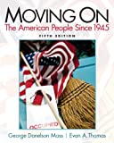 img - for Moving On: The American People Since 1945 (5th Edition) book / textbook / text book