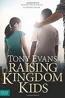 Raising Kingdom Kids (Giving Your Child a Living Faith)