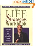 The Life Strategies Workbook: Exercises and Self-Tests to Help You Change Your Life