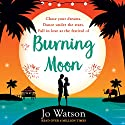 Burning Moon: The laugh-out-loud romcom about the adventures of a jilted bride Audiobook by Jo Watson Narrated by Carly Robins