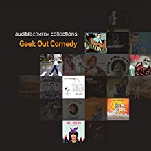 Audible Comedy Collection: Geek Out Comedy Performance by Brian Posehn, Jim Tews, Andy Erikson, Kevin Camia, David Huntsberger, Mike Cody