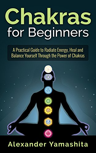 chakras-chakras-for-beginners-a-practical-guide-to-radiate-energy-to-heal-and-balance-yourself-throu