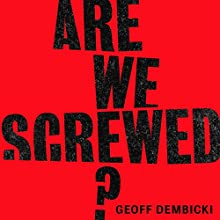 Are We Screwed? Audiobook by Geoff Dembicki Narrated by Matt Jamie