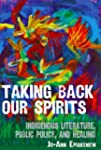 Taking Back Our Spirits: Indigenous L...