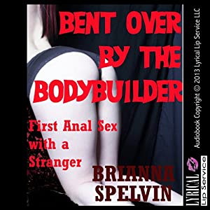 Bent over by the Bodybuilder Audiobook