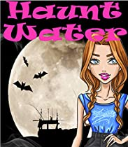 HAUNT WATER: A GHOST COZY MYSTERY (ROMANTIC COMEDY COZY MYSTERY BOOK 2)