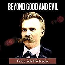 Beyond Good and Evil Audiobook by Friedrich Nietzsche Narrated by Kevin Theis