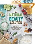 The Natural Beauty Solution: Break Fr...