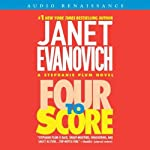 Four to Score (       UNABRIDGED) by Janet Evanovich Narrated by C. J. Critt