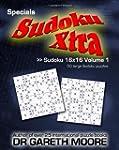 Sudoku 16x16 Volume 1: Sudoku Xtra Sp...