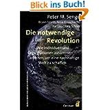 Die notwendige Revolution: Wie Individuen und Organisationen zusammenarbeiten, um eine nachhaltige Welt zu schaffen...