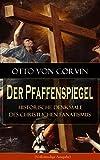 Der Pfaffenspiegel - Historische Denkmale des christlichen Fanatismus (Vollst�ndige Ausgabe): Ein Klassiker der Religionskritik