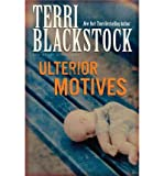 Ulterior Motives (Sun Coast Chronicles Series #3) (0310200172) by Blackstock, Terri