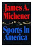 SPORTS IN AMERICA (039440646X) by Michener, James A.