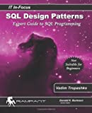 SQL Design Patterns: Expert Guide to SQL Programming (It in-Focus Series)