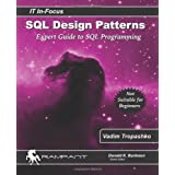 "SQL Design Patterns: The Expert Guide to SQL Programming (IT In-Focus)von ""Vadim Tropashko"""