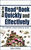 How to Read a Book Quickly and Effectively:The Ultimate Speed Reading Guide (speed reading, reading, reading comprehension, study skills, how to read a book)