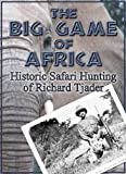 The Big Game of Africa - Safari Stories and Photos (English Edition)