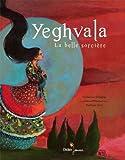 "Afficher ""Yeghvala, la belle sorcière"""