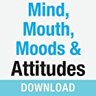Mind, Mouth, Moods & Attitudes: Learn to Control Your Thoughts and Emotions with God's Help Rede von Joyce Meyer Gesprochen von: Joyce Meyer