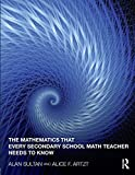 Alan Sultan The Mathematics that Every Secondary School Math Teacher Needs to Know (Studies in Mathematical Thinking and Learning Series)