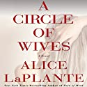 A Circle of Wives (       UNABRIDGED) by Alice LaPlante Narrated by George Newbern, Betsy Zajko, Nan McNamara, Deanna Hurst, Kyla Garcia