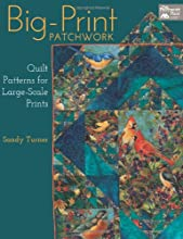 Big-Print Patchwork Quilt Patterns for Large-Scale Prints