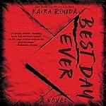 Best Day Ever: A Psychological Thriller | Kaira Rouda