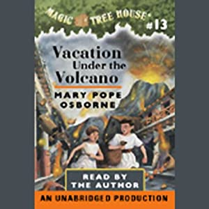 Magic Tree House, Book 13: Vacation Under the Volcano | [Mary Pope Osborne]