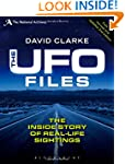 The UFO Files: The Inside Story of Re...