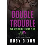 Double Trouble: A Bedlam Butchers MC Romance (The Motorcycle Clubs Series Book 8)