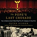 The Pope's Last Crusade: How an American Jesuit Helped Pope Pius XI's Campaign to Stop Hitler (       UNABRIDGED) by Peter Eisner Narrated by Rick Adamson