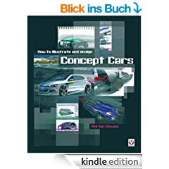 How to illustrate and design Concept Cars (English Edition)