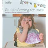 Lotta Jansdotter's Simple Sewing for Baby: 24 Easy Projects for Newborns to Toddlersby Lotta Jansdotter
